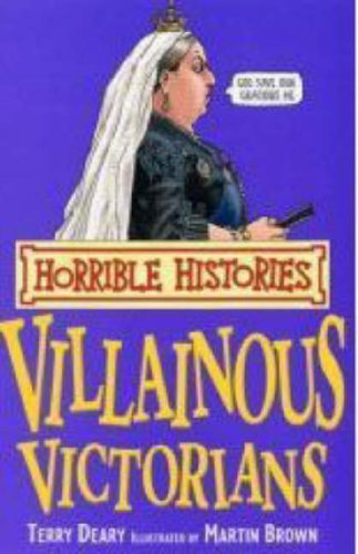 Villainous Victorians (Horrible Histories) by Terry Deary (2008-04-07)