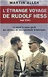L'étrange voyage de Rudolf Hess, mai 1941. Le secret le mieux gardé des services de renseignements britanniques par Allen (II)