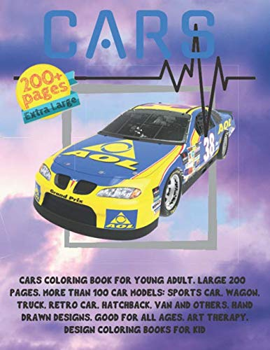 Cars Coloring Book for young adult. Large 200+ pages. More than 100 car models: Sports car, Wagon, Truck, Retro car, Hatchback, Van and others. Hand ... for kid (Easy Coloring Book for young adult)