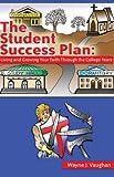The Student Success Plan, Wayne Vaughan, 1602666784