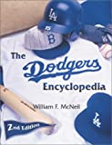 The Dodgers Encyclopedia, William F. McNeil, 1582616337
