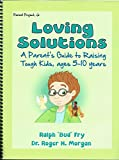 img - for Parent Project Jr. Loving Solutions A Parent's Guide to Raising Tough Kids 5-10 years (Third Ed.) book / textbook / text book