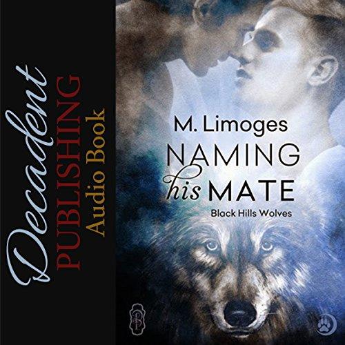 Naming His Mate: Black Hills Wolves, Book 17