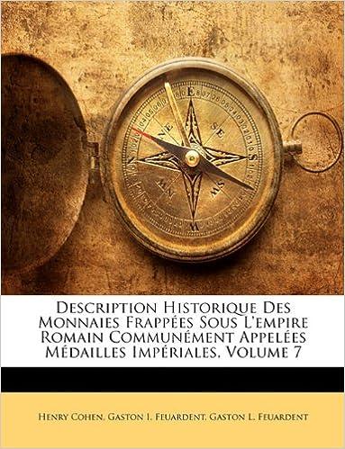 En ligne Description Historique Des Monnaies Frappees Sous L'Empire Romain Communement Appelees Medailles Imperiales, Volume 7 epub pdf