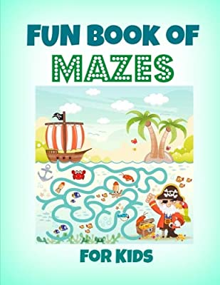 FUN Book of Mazes for Kids: Includes Bonus Coloring Pages at the End (Extra Large Kids Book of Mazes-All Kinds of Mazes for All Ages-Great for Road Trips) (Volume 6)