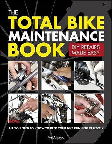 The Total Bike Maintenance Book DIY Repairs Made Easy
