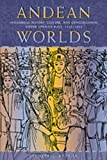 Andean Worlds: Indigenous History, Culture, and Consciousness under Spanish Rule, 1532-1825 (Diálogos Series)