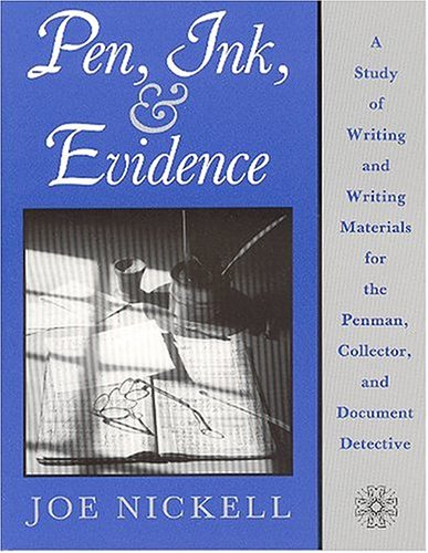 Pen, Ink, & Evidence: A Study of Writing and Writing Materials for the Penman, Collector, and Document Detective by Oak Knoll Pr