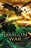 Dragon War: Riders of Fire, Book Five - A