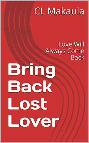 Bring Back Lost Lover: Love Will Always Come Back - Kindle