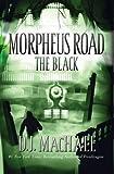 D.J. MacHale'sThe Black (Morpheus Road) [Hardcover]2011