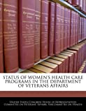 Status of Women's Health Care Programs in the Department of Veterans Affairs, , 1240473338