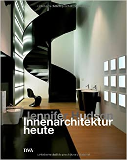 Innenarchitektur Bücher innenarchitektur heute amazon de hudson joanna zajac