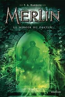 Merlin, tome 4 : Le miroir du destin par Barron