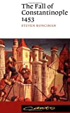 The Fall of Constantinople 1453, Steven Runciman, 0521398320