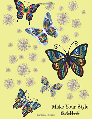 """Make Your Style Sketchbook: Butterfly Sketch book Volume 1 (Blank Paper for Drawing) - Practice Drawing, Sketching, Doodling , Journal, Sketch Pad - 120 pages of 8.5""""x11"""" White Paper"""