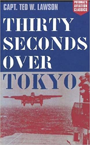 English easy book download Thirty Seconds Over Tokyo (Aviation Classics) by Ted W. Lawson in Italian PDF iBook PDB 1574885545