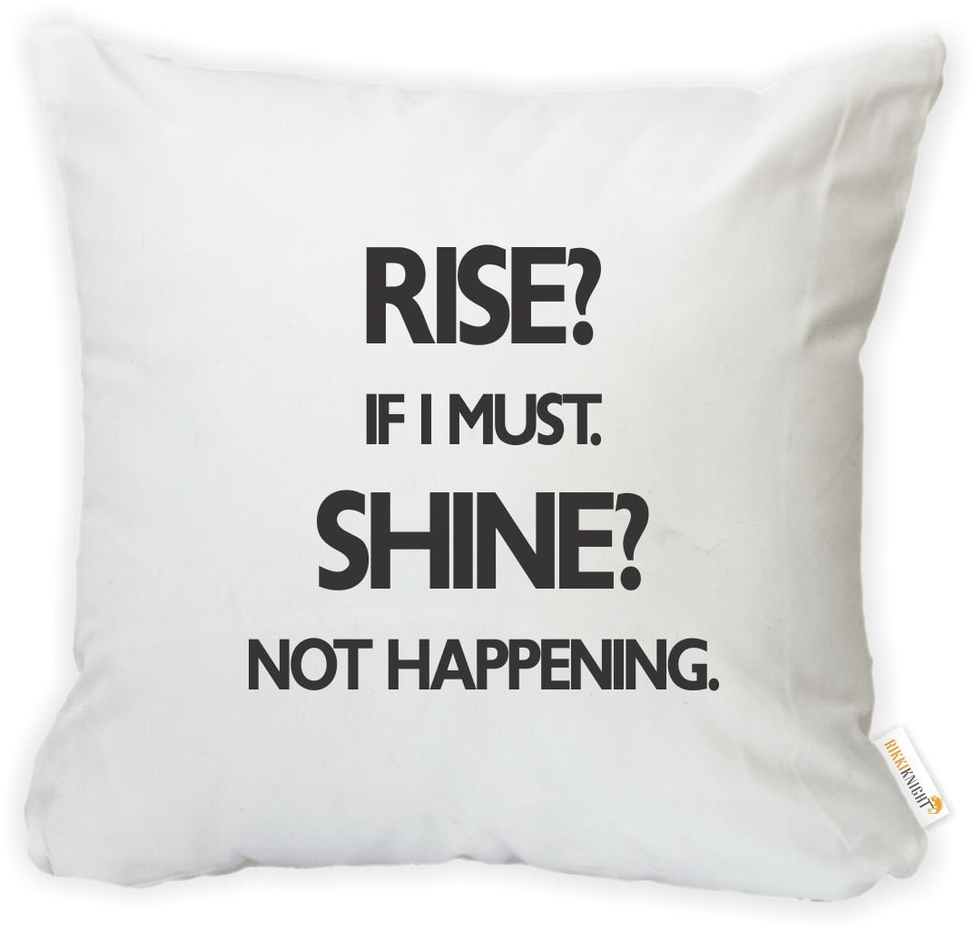 Rikki Knight 16 x 16 inch Rise Shine not Happening Microfiber Throw Pillow Cushion Square with Hidden Zipper -Printed in The USA Insert Included