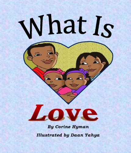 [\ FREE /] Children's Book: What Is Love: A Kid Friendly Interpretation Of 1 John 3:11, 16-18 & 1 Corinthians 13:1-8 & 13 For Preschool And Ages 6-8. tipos Select needed facility experts tiene