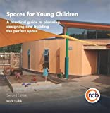 img - for Spaces for Young Children, Second Edition: A practical guide to planning, designing and building the perfect space book / textbook / text book