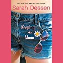 Keeping the Moon Audiobook by Sarah Dessen Narrated by Stina Nielsen