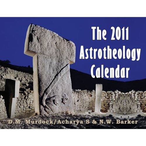 The 2011 Astrotheology Calendar by Brand: Astrotheology Press