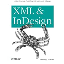 XML and InDesign: Stylish Structure: Publishing XML with Adobe InDesign