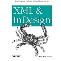 XML and Indesign: Stylish Structure: Publishing XML with Adobe Indesign