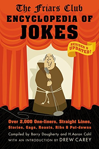 Friars Club Encyclopedia of Jokes: Revised and Updated! Over 2,000 One-Liners, Straight Lines, Stories, Gags, Roasts, Ribs, and Put-Downs (Lines Straight Two)