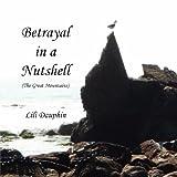 Betrayal in a Nutshell, Lili Dauphin, 0974832944