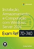Livro preparatório para o exame 70-740 da Microsoft, que foca nos recursos e nas funcionalidades de instalação, armazenamento e computação com Windows Server 2016. O texto está organizado por objetivos do exame e apresenta cenários estratégicos desaf...