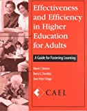 Effectiveness and Efficiency in Higher Education for Adults : A Guide for Fostering Learning, Council for Adult Experiential Learning Staff, 0787292540