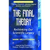 The Final Theory: Rethinking Our Scientific Legacy (Second Edition)