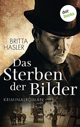 Das Sterben der Bilder: Kriminalroman (Historische Romane im GMEINER-Verlag) (German Edition)