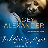 Bad Girl By Night: A H.O.T. Cops Novel by Lacey Alexander front cover