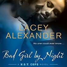 Bad Girl By Night: A H.O.T. Cops Novel Audiobook by Lacey Alexander Narrated by Julia Duvall