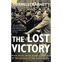 Lost Victory: British Dreams, British Realities 1