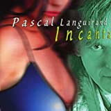 Incanta [German Import] by Pascal Languirand