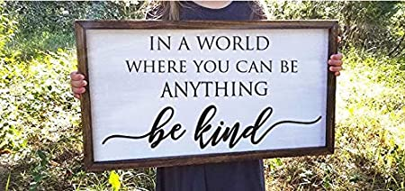 Fixer Upper Style Sign about Kindness Livingroom Sign Farmhouse Sign Classroom Sign In a world where you can be anything Be Kind