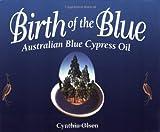 Birth of the Blue, Cynthia B. Olsen, 1890941042
