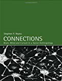 Connections: Brain, Mind and Culture in a Social Anthropology, Stephen P. Reyna, 0415271541