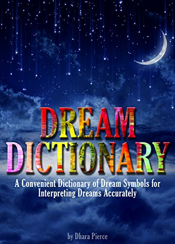 Dream dictionary a convenient dictionary of dream symbols for dream dictionary a convenient dictionary of dream symbols for interpreting dreams accurately by pierce fandeluxe Gallery