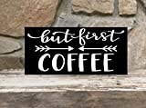 But first coffee - 6''x12'' wood sign