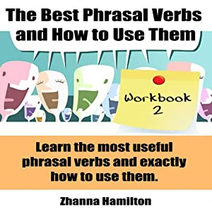 The Best Phrasal Verbs and How to Use Them: Workbook 2 Audiobook