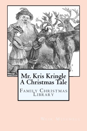 Mr. Kris Kringle A Christmas Tale: Family Christmas Library