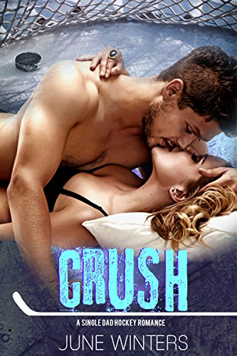 Crush: A Single Dad Hockey Romance