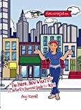 I'm Here, Now What?! an Artist's Survival Guide for NYC!, Amy Harrell, 1419644807