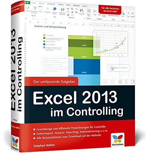 Excel 2013 im Controlling Gebundenes Buch – 28. März 2014 Stephan Nelles Vierfarben 3842101120 COMPUTERS / General