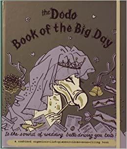 Dodo Book of the Big Day: Is the Sound of Wedding Bells Driving You Bats? (Dodo Pad)