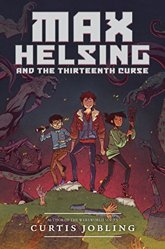 Max Creek Halloween (Max Helsing and the Thirteenth Curse (Max Helsing: Monster Hunter Book)